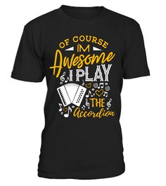 """# Accordion Shirt I'm Awesome I Play the Accordion Music Gift .  Special Offer, not available in shops      Comes in a variety of styles and colours      Buy yours now before it is too late!      Secured payment via Visa / Mastercard / Amex / PayPal      How to place an order            Choose the model from the drop-down menu      Click on """"Buy it now""""      Choose the size and the quantity      Add your delivery address and bank details      And that's it!      Tags: Accordion T-shirt, Of…"""