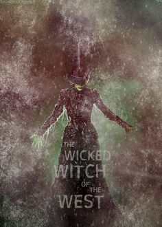 """Wicked. """"I can do whatever I want. I am the Wicked Witch of the West!"""""""
