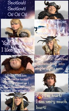HTTYD character quotes: hahahahaha.. Snotlout's and Tuff's are hilarious! I think Astrid's should be changed to other quotes showing her tough side
