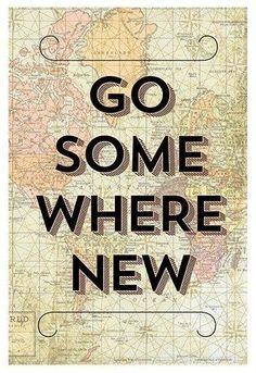 somewhere new