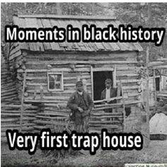 #blackhistoryhumor #TrapHouse LMAO - @dre_rozay- #webstagram