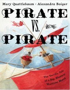 Book Look - Pirate vs. Pirate; The Terrific Tale of a Big, Blustery Maritime Match by Mary Quattlebaum