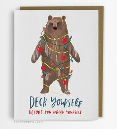 $4.50 USD / Deck Yourself Holiday Card / Lights, Ornaments, Tinsel! Are you ready to get into the holiday spirit? This bear will show you how to get your festive on ;). Also available as a box set.