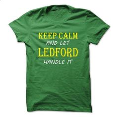 Keep Calm and Let LEDFORD Handle It TA - #harry potter sweatshirt #sweater for men. PURCHASE NOW => https://www.sunfrog.com/Names/Keep-Calm-and-Let-LEDFORD-Handle-It-TA-Green-14622681-Guys.html?68278