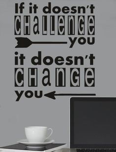 Challenges lead to change.
