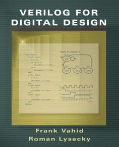 Verilog for digital design / Frank Vahid, Roman Lysecky. 2007.