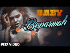 Beparwah mp3 Song, Lyrics, HD Video Song | Baby Movie Songs | Baby Box Office Collection, Prediction, (1st) First Day, Total Worldwide Business Report