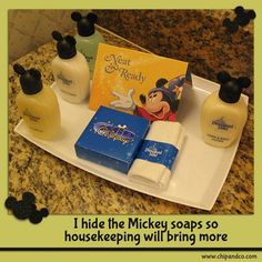 I hide the Mickey Soaps so Mousekeeping will leave more!