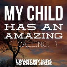 My child has an amazing calling