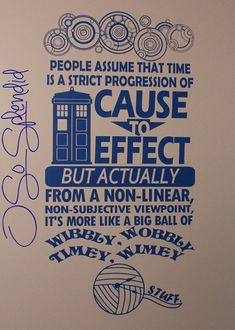 Doctor Who Inspired Large Wall Vinyl Decal ~ People assume that time is a strict progression of cause to effect But actually from a non-linear, non-subjective viewpoint, It's more like a big ball of wibbly, wobbly, timey, wimey stuff.