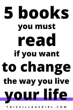 you want to change your life but you don't know where to begin. Here are 5 books that you must read if you really want to change your life. #bookstoread #personalgrowth #lifechangingbooks