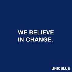 We believe in change.