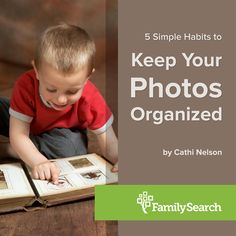 Good habits are the key to keeping your photos organized. Enjoy these 5 simple habits from Family Search.