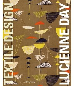 Lucienne Day: In the Spirit of the Age, Reviewed May 2014
