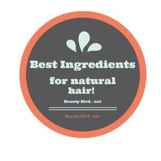 The best ingredients for healthy natural hair.  Natural hair ingredients.
