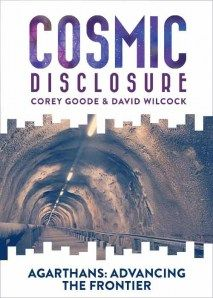 Cosmic Disclosure: Agarthans: Advancing the Frontier Video - 10/06/2015 - Corey Goode recounts the earliest days of Germany's secret space program which included collaborations with a subterranean civilization known as the Agarthans. Corey explains that when we took our first steps out into the cosmos, the initial advancements did not originate solely from extraterrestrial beings. Rather, they came from advanced civilizations, of a terrestrial origin, which have always been right beneath...