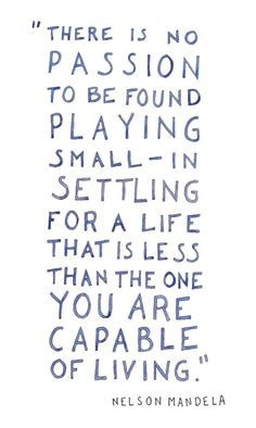 No passion in playing small