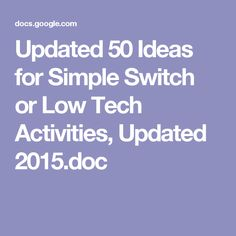 Updated 50 Ideas for Simple Switch or Low Tech Activities, Updated 2015.doc