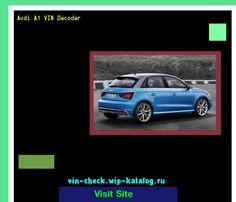 Audi A1 VIN Decoder - Lookup Audi A1 VIN number. 193448 - Audi. Search Audi A1 history, price and car loans.