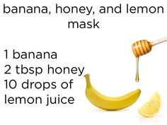 Diy! The vitamin C in bananas promotes healthy oil production in facial skin and the acid in lemons cuts through existing oily buildup, making this honey mask perfect for controlling and reducing unwanted oil on the surface of the skin. To make it, mush up one very ripe banana with two tablespoons of honey. Add the lemon juice and keep on face until the mask darkens (around 10 minutes).