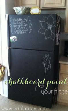 Chalkboard painted fridge. I can't wait to try this to our old fridge in the garage. Maybe Ill even do the one in the kitchen. How cool would that be. Kids can draw pictures and we could leave love notes for each other.