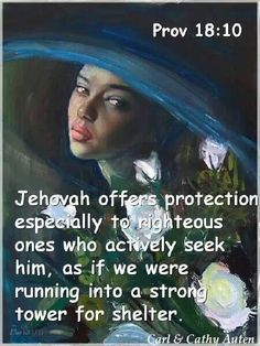 """""""The name of Jehovah is a strong tower.Into it the righteous one runs and receives protection.""""Pro. 18:10---year text for 1933----www.jw.org"""