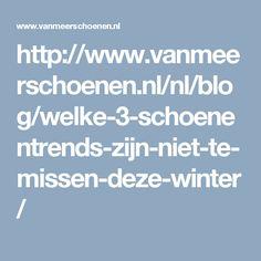 http://www.vanmeerschoenen.nl/nl/blog/welke-3-schoenentrends-zijn-niet-te-missen-deze-winter/