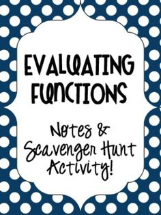 Evaluating Functions, Notes & Scavenger Hunt Activity