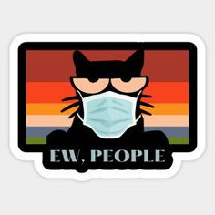 Ew People Black Cat Wearing Mask Retro Sunset Background - Black Cat - T-Shirt   TeePublic Sunset Background, Mask Design, Online Shopping Stores, Cute Cats, Cat Lovers, Kitty, Stickers, Retro, Funny