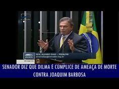 Folha Política: Senador diz que Dilma é cúmplice de ameaça de morte contra Joaquim Barbosa; assista