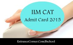 CAT Admit Card The candidates can download the CAT Admit Card 2015 till 29 November 2015 from the official website of IIM CAT. To appear for CAT 2015 on 29 November 2015, producing of admit card is obligatory. Also, the candidates must note that the CAT Admit Card will not be sent via post or email.  http://www.entrancecorner.com/bschool/cat-admit-card/