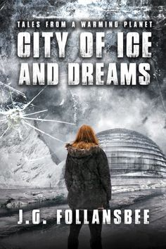 City of Ice and Dreams is the second full-length novel in my series, Tales From A Warming Planet. #books #scifi #thrillers #climatechange
