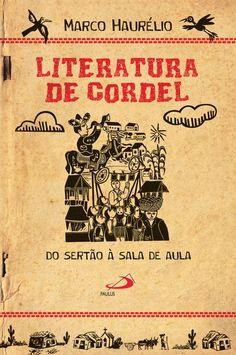 Literatura de cordel tambem conhecida no nordeste como folheto e um genero literario popular escrito frequentemente na forma rimada, originado em relatos orais e depois impresso em folhetos - Pesquisa Google -