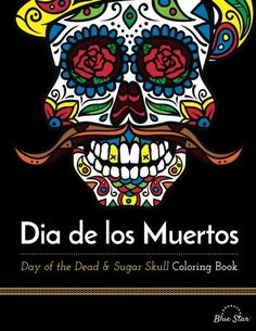 Title: Dia De Los Muertos: Day of the Dead and Sugar Skull Coloring Book, Celebration Edition, Author: Blue Star Premier Skull Coloring Pages, Halloween Coloring Pages, Colouring Pages, Coloring Books, Sugar Skull Images, Sugar Skulls, Candy Skulls, Day Of The Dead Art, Mexican Folk Art