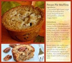 """These are over the top good. . . .Cg . . . . . (I baked mine in a loaf pan) Pecan Pie """"muffins"""""""