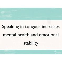 Article about speaking in tongues by Dr. Caroline Leaf http://drleaf.com/blog/speaking-in-tongues/