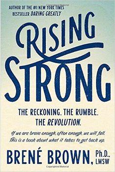 Rising Strong: Brene, Ph.D. Brown: Amazon.com.mx: Libros