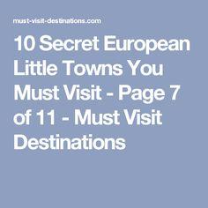 10 Secret European Little Towns You Must Visit - Page 7 of 11 - Must Visit Destinations