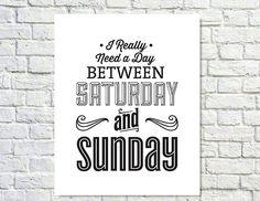 BUY 2 GET 1 freie Typografie Print, Art Poster, schwarz weiß gehalten, Motivational Poster, Wochenende, Wand-Dekor - täglich zwischen Samstag und Sonne