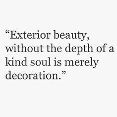 depth of a kind soul...