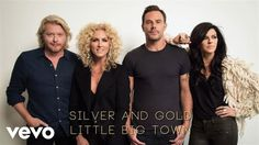 Little Big Town - Silver And Gold (Audio) - YouTube