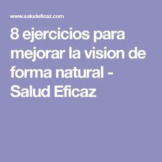 8 ejercicios para mejorar la vision de forma natural - Salud Eficaz
