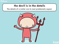 """THE DEVIL IS IN THE DETAILS Here's the answer to Tuesday's quiz! Example: """"It sounds like we are going in the right direction, but as always, the devil's in the detail. We must be careful."""" #English #learnEnglish #idiom #devil #inglés #vocabulario #vocabulary"""