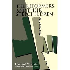 The Reformers and Their Stepchildren: Leonard Verduin. Vital read for those who want to see where the Reformers stopped short of true radical reformation.