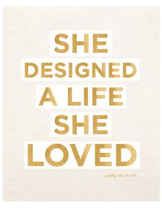 She Designed a Life She Loved Art Print by prettychicsf