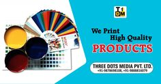 We Print High Quality Products