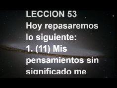 LECCIÓN 53 - Libro de Ejercicios. Un Curso de Milagros #ACIM #UCDM #UnCursoDeMilagros #ACourseInMiracles #Spanish #Español #Audiolibro https://youtu.be/KbIMzpjkmFs