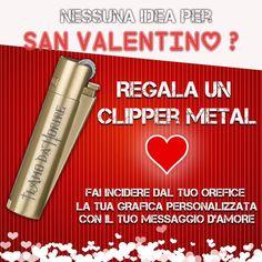 ? Nessuna idea per San Valentino ? ✮ Regala un Clipper Metal con la tua incisione! ✮ #clipper #clipperitalia