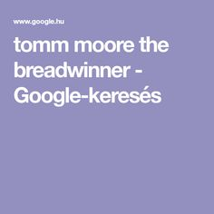 tomm moore the breadwinner - Google-keresés