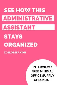 An Interview with an Admin Assistant on Administrative Assistant Organization and Personal Organization. Office supply checklist for keeping minimal  office supplies at your desk. Administrative assistant recommends keeping office supply clutter down and organizational systems simple so you know where everything is.